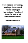 Foreclosure Investing, buying a Foreclosed Home in Michigan: How to buy a Foreclosed home for sale in MI Foreclosure Auctions Cover Image