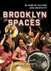 Brooklyn Spaces: 50 Hubs of Culture and Creativity Cover Image