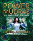 Power Mudras: Yoga Hand Postures for Women - New Edition Cover Image
