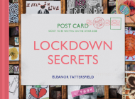 Lockdown Secrets: Postcards from the pandemic Cover Image