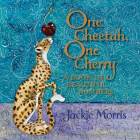 One Cheetah, One Cherry: A Book of Beautiful Numbers Cover Image
