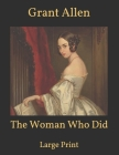 The Woman Who Did: Large Print Cover Image