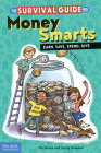 The Survival Guide for Money Smarts: Earn, Save, Spend, Give (Survival Guides for Kids) Cover Image