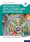 Ib Prepared Mathematics Applications and Interpretations: With Website Link Cover Image