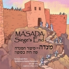 Masada: Siege's End: Christian Children's Book in English & Hebrew from the Holy land Intelecty Cover Image