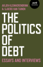 The Politics of Debt: Essays and Interviews Cover Image