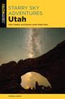 Starry Sky Adventures Utah: Hike, Paddle, and Explore Under Night Skies Cover Image