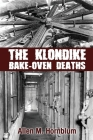 The Klondike Bake-Oven Deaths Cover Image