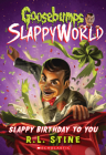 Slappy Birthday to You (Goosebumps SlappyWorld #1) Cover Image