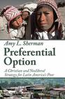 Preferential Option: A Christian and Neoliberal Strategy for Latin America's Poor Cover Image
