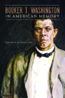 Booker T. Washington in American Memory (New Black Studies Series) Cover Image