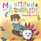 My Attitude of Gratitude: Growing Grateful Kids. Teaching Kids To Be Thankful - Focus on the Family. Children's Books Ages 3-5, Rhyming story. P Cover Image