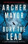 Bury the Lead: A Joe Gunther Novel (Joe Gunther Series #29) Cover Image