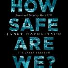 How Safe Are We? Lib/E: Homeland Security Since 9\/11 Cover Image
