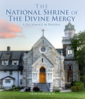 The National Shrine of the Divine Mercy: A Pilgrimage in Photos Cover Image
