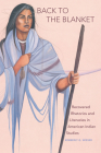 Back to the Blanket, Volume 70: Recovered Rhetorics and Literacies in American Indian Studies (American Indian Literature and Critical Studies #70) Cover Image
