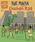 Time Travel Guides: The Maya and Chichén Itzá Cover Image