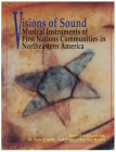 Visions of Sound: Musical Instruments of First Nations Communities in Northeastern America Cover Image