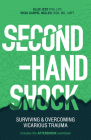 Second-Hand Shock: Surviving & Overcoming Vicarious Trauma Cover Image