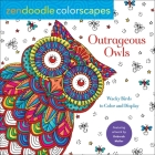 Zendoodle Colorscapes: Outrageous Owls: Wacky Birds to Color and Display Cover Image
