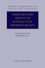 Trade Related Aspects of Intellectual Property Rights: A Commentary on the TRIPS Agreement (Oxford Commentaries on International Law) Cover Image