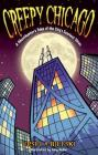 Creepy Chicago: A Ghosthunter's Tales of the City's Scariest Sites Cover Image