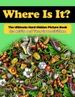 Where Is It? The Ultimate Hard Hidden Picture Book for Adults and Very Smart Children: Hidden Object Activity Book - Seek and Find - Picture Puzzles f Cover Image