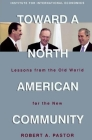 Toward a North American Community: Lessons from the Old World for the New Cover Image