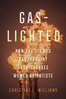 Gaslighted: How the Oil and Gas Industry Shortchanges Women Scientists Cover Image