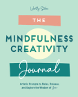 The Mindfulness Journal: Creative Prompts to Relax, Release, and Explore the Wisdom of You Cover Image