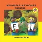 MIS Amigas Las Vocales E I: Cuentos Cover Image