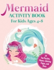 Mermaid Activity Book for Kids Ages 4-8: 50 Fun Puzzles, Mazes, Coloring Pages, and More Cover Image