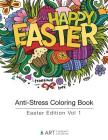 Anti-Stress Coloring Book: Easter Edition Vol 1 Cover Image