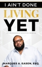 I Ain't Done Living Yet Cover Image