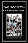 The Society of Rich Without Money: Capitalist ideology, hegemony and The myth of school success Cover Image
