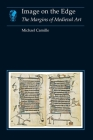 Image on the Edge: The Margins of Medieval Art (Essays in Art and Culture) Cover Image