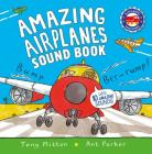 Amazing Airplanes Sound Book: A very noisy book (Amazing Machines) Cover Image