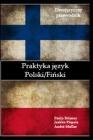 Praktyka język: Polski / Fiński: dwujęzyczny przewodnik Cover Image