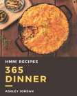 Hmm! 365 Dinner Recipes: A Dinner Cookbook for Your Gathering Cover Image