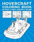 Hovercraft Coloring Book: Inflatables, Lifeboats, Watercrafts And More Cover Image