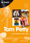 Tom Petty: Every Album, Every Song Cover Image