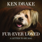Fur-Ever Loved: A Letter to My Dog Cover Image