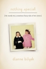 Nothing Special: The Mostly True, Sometimes Funny Tales of Two Sisters (Driftless Connecticut Series & Garnet Books) Cover Image