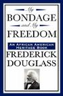 My Bondage and My Freedom (an African American Heritage Book) Cover Image