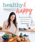 Healthy & Happy: Find Food Freedom and Create the Body You Love Cover Image