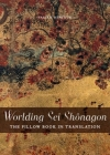 Worlding SEI Shanagon: The Pillow Book in Translation (Perspectives on Translation) Cover Image