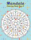 Mandala Coloring Book Ages 4: Simple Mandala Designs To Color Cover Image