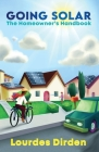 Going Solar: The Homeowner's Handbook Cover Image
