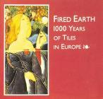 Fired Earth: 1000 Tears of Tiles in Europe Cover Image