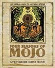 Four Seasons of Mojo: An Herbal Guide to Natural Living Cover Image